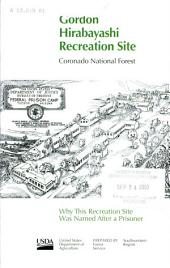 Gordon Hirabayashi Recreation Site: Coronado National Forest : why this recreation site was named after a prisoner