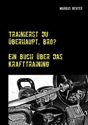 Trainierst du   berhaupt  Bro  PDF
