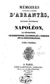 Mémoires ou souvenirs historiques sur Napoléon, la Révolution, le Directoire, le Consulat, l'Empire et la Restauration: Volume1
