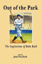 Out of the Park: The Cogitations of Babe Ruth