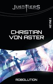 Justifiers - Robolution: Justifiers-Roman 9