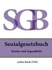 Sozialgesetzbuch (SGB) Achtes Buch (VIII) - Kinder- und Jugendhilfe 2016