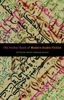 The Anchor Book of Modern Arabic Fiction