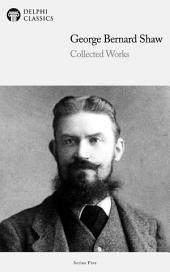 Delphi Collected Works of George Bernard Shaw (Illustrated)