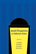 Jewish Perspectives on Hellenistic Rulers