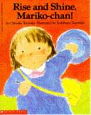 Rise and Shine  Mariko Chan