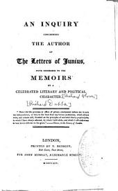 An Inquiry Concerning the Author of the Letters of Junius: With Reference to the Memoirs by a Celebrated Literary and Political Character, Issue 3