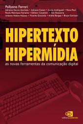 Hipertexto, hipermídia: as novas ferramentas da comunicação digital