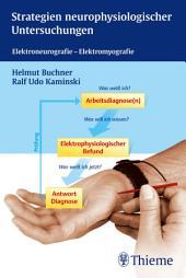 Strategien neurophysiologischer Untersuchungen: Elektroneurografie - Elektromyografie