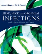 Head, Neck and Orofacial Infections: An Interdisciplinary Approach E-Book