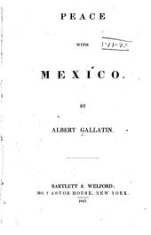 Peace with Mexico: By Albert Gallatin