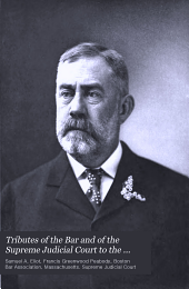 Tributes of the Bar and of the Supreme Judicial Court to the memory of Samuel Hoar: together with the funeral address by Samuel A. Eliot, a short address by Francis G. Peabody and the resolutions of the Union Club