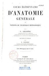 Cours élémentaire d'anatomie générale et notions de technique historique