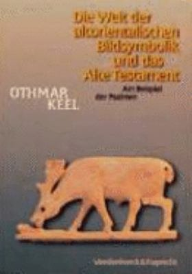 Die Welt der altorientalischen Bildsymbolik und das Alte Testament PDF