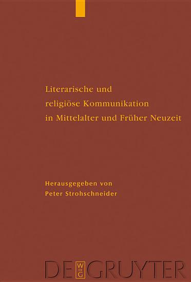 Literarische und religi  se Kommunikation in Mittelalter und Fr  her Neuzeit PDF