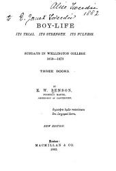 Boy-life, Its Trial, Its Strength, Its Fulness: Sundays in Wellington College, 1859-1873 : Three Books
