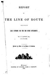 Report on the Line of Route Between Lake Superior and the Red River Settlement