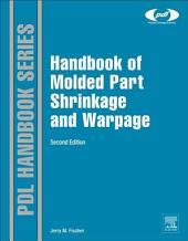 Handbook of Molded Part Shrinkage and Warpage: Edition 2