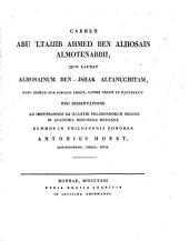 Carmen quo laudat Alhosainum ben-Ishak Altanuchitam nunc primum cum Scholiis ed., latine vertit ... Antonius Horst