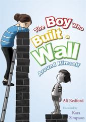 The Boy Who Built a Wall Around Himself