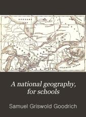 A National Geography, for Schools: Illus. by 220 Engravings, and 33 Maps, with a Globe Map, on a New Plan