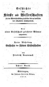 Geschichte der Poesie und Beredsamkeit seit dem Ende des dreizehnten Jahrhunderts: 8