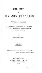 Life of Benjamin Franklin, Written by Himself: Volume 3