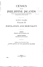 Census of the Philippine Islands Taken Under the Direction of the Philippine Legislature in the Year 1918: Volume 2