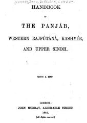 Handbook of the Punjab, Western Rajputana, Kashmir, and Upper Sindh