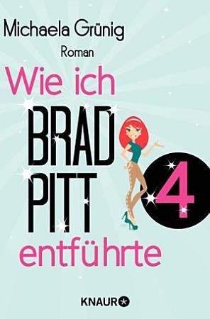Wie ich Brad Pitt entf  hrte 4 PDF