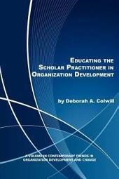 Educating the Scholar Practitioner in Organization Development