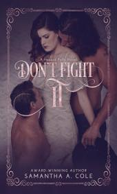Don't Fight It: Hazard Falls Book 1