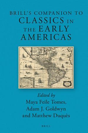 Brill   s Companion to Classics in the Early Americas PDF