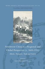 Southwest China in a Regional and Global Perspective (c.1600-1911)