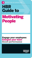 HBR Guide to Motivating People (HBR Guide Series)