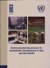 Environmental Governance for Sustainable Development in Asia and the Pacific