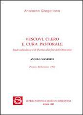Vescovi, clero e cura pastorale: studi sulla diocesi di Parma alla fine dell'Ottocento