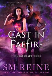 Cast in Faefire: An Urban Fantasy Romance