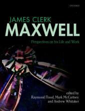 James Clerk Maxwell: Perspectives on his Life and Work