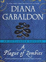 A Plague Of Zombies An Outlander Novella Book PDF