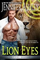 Lion Eyes: A Shifters Unbound Novella