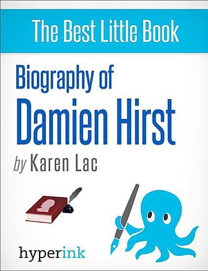 Damien Hirst  A Biography PDF