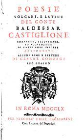 Poesie volgari, e latine del Conte Baldessar Castiglione