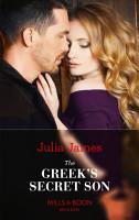 The Greek s Secret Son  Mills   Boon Modern   Secret Heirs of Billionaires  Book 12  PDF