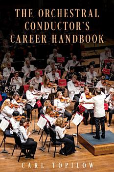 The Orchestral Conductor s Career Handbook PDF