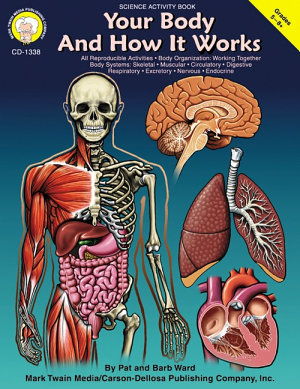 Your Body and How it Works  Grades 5   8 PDF