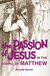 The Passion of Jesus in the Gospel of Matthew