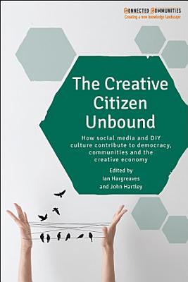 The Creative Citizen Unbound