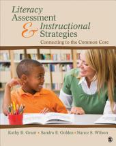 Literacy Assessment and Instructional Strategies: Connecting to the Common Core: Connecting to the Common Core