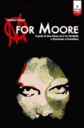 M for Moore: il genio di Alan Moore da V for Vendetta e Watchmen a Promethea